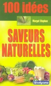 100 Idees ; Saveurs Naturelles - Couverture - Format classique
