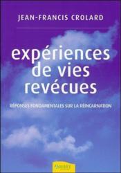 Expériences de vies revécues ; réponses fondamentales sur la réincarnation - Couverture - Format classique