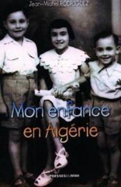 Mon Enfance En Algerie - Couverture - Format classique