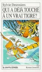 Qui A Deja Touche A Un Vrai Tigre - Couverture - Format classique