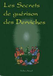 Les secrets de guérison des derviches suivi de quelques textes inédits - Intérieur - Format classique