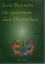 Les secrets de guérison des derviches suivi de quelques textes inédits - Couverture - Format classique