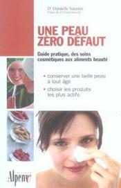Une peau zéro défaut ; guide pratique, des soins cosmétiques aux aliments beauté - Intérieur - Format classique