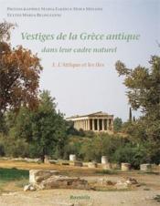 Vestiges de la grèce antique t.1 ; l'attique et les îles - Couverture - Format classique