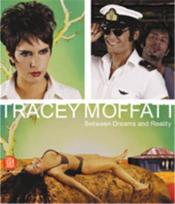 Tracey Moffatt Between Dreams Reality /Anglais - Couverture - Format classique