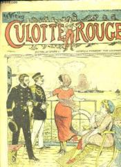 Culotte Rouge N° 549 Du 11 Aout 1912. Le Mot Du Coffre, Les Vains Pretextes, Les Aventures Du Capitaine Brisecoeur... - Couverture - Format classique
