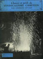 Chances Et Perils Du Syndicalisme Chretien. Bibliotheque Ecclesia N°6. - Couverture - Format classique