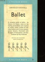 Ballet A Complete Guide To Appreciation: History, Aesthetics, Ballets, Dancers - Couverture - Format classique