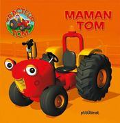 Tracteur tom ; maman tom - Intérieur - Format classique