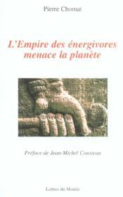 L'Empire Des Energivores Menace La Planete - Couverture - Format classique