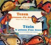 Tézin le poisson d'eau douce ; Tezen pwanson d'lo dous - Couverture - Format classique