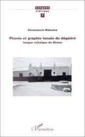 Phonie et graphie tonale du dágàáré ; langue voltaïque du Ghana - Couverture - Format classique