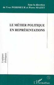 Le Metier Politique En Representations - Intérieur - Format classique