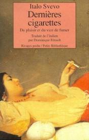 Dernières cigarettes ; du plaisir et du vice de fumer - Couverture - Format classique