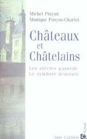 Chateaux et chatelains ; les siecles passent, le symbole demeure - Intérieur - Format classique