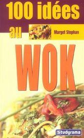 100 Idees ; Au Wok - Intérieur - Format classique