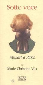 Sotto Voce ; Mozart A Paris - Couverture - Format classique