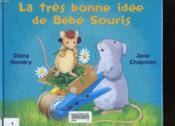 Tres Bonne Idee De Bebe Souris - Couverture - Format classique