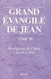 Grand évangile de jean t.11 ; révélations du christ à jacob lorber - Intérieur - Format classique