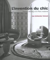 Invention Du Chic : Therese Bonney Et Le Paris Moderne - Couverture - Format classique