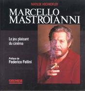 Marcello Mastroianni. Le Jeu Plaisant Du Cinema - Intérieur - Format classique
