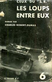 Ceux Du S.R. Les Loups Entre Eux. - Couverture - Format classique