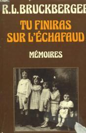 Tu Finiras Sur L'Echafaud. - Couverture - Format classique