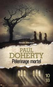 Vente livre :  Pèlerinage mortel  - Paul Doherty