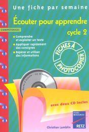 Une Fiche Par Semaine ; Ecouter Pour Apprendre ; Cycle 2 ; Fiches A Photocopier - Intérieur - Format classique