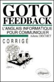 Goto Feedback L'Anglais Informatique Pour Communiquer Corrige - Couverture - Format classique
