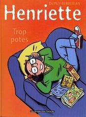 Henriette T.3 ; Trop Potes - Intérieur - Format classique