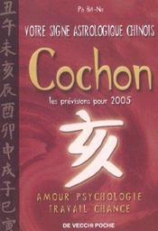 Horoscope Chinois 2005 ; Cochon - Intérieur - Format classique