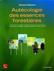 Autecologie Des Essences Forestieres Comment Installer Chaque Essence A Sa Place (2 Tomes Inseparabl - Couverture - Format classique