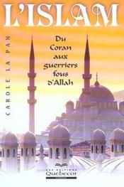 L'Islam ; Du Coran Aux Guerriers Fous D'Allah - Intérieur - Format classique