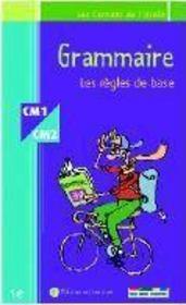 Grammaire cm1/cm2 ; les règles de base - Intérieur - Format classique