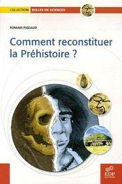 Comment reconstituer la préhistoire ? - Intérieur - Format classique