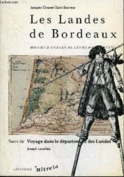 Les landes de Bordeaux ; voyage dans le département des Landes - Couverture - Format classique