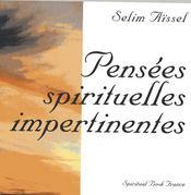 Pensees Spirituelles Impertinentes 3 Ed - Intérieur - Format classique
