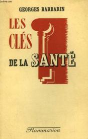 Les Cles De La Sante. - Couverture - Format classique