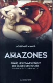 Les Amazones  - Adrienne Mayor