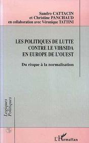 Les Politiques De Lutte Contre Le Vih/Sida En Europe De L'Ouest ; Du Risque A La Normalisation - Intérieur - Format classique
