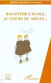 Raconter L'Ecole Au Cours Du Siecle - Intérieur - Format classique