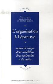 L'organisation à l'épreuve ; autour du temps, de la sociabilité, de la rationalité et du métier - Intérieur - Format classique