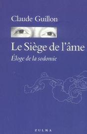 Le Siege De L Ame. Eloge De La Sodomie - Intérieur - Format classique