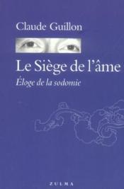 Le Siege De L Ame. Eloge De La Sodomie - Couverture - Format classique