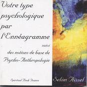 Votre type psychologique par l'ennéagramme ; notions de base de psycho-anthropologie - Intérieur - Format classique