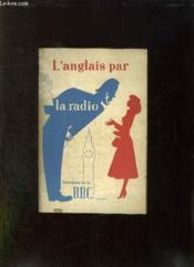 L Anglais Par La Radio. Cours De Deuxieme Degre. Premiere Partie. - Couverture - Format classique