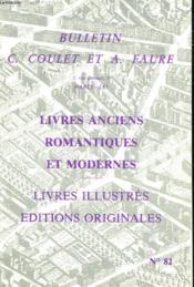 Bulletin C. Coulet Et A. Faure. Livres Anciens, Romantiques Et Modernes . Catalogue N°82. Livres Illustres, Editions Originales. - Couverture - Format classique