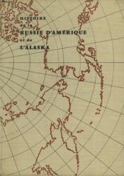 Histoire De La Russie D'Amerique Et De L'Alaska - Couverture - Format classique