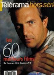 TELERAMA - les 60 meilleurs films de Cannes 93 à Cannes 94 - Couverture - Format classique